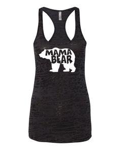 MAMA BEAR tank top. Womens Burnout Racerback Tanktop. Mother's day T-shirt. Mothers Day gift. Gym tank. Workout tank top. Soccer mom shirt.