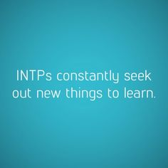 "Never have encountered another INTP... More than one of ""me"" in a room is terrifying."