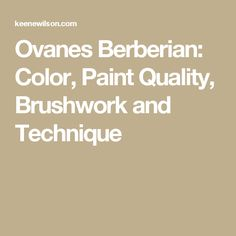 Ovanes Berberian: Color, Paint Quality, Brushwork and Technique