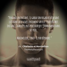 Mon personnage : Maximilien #CharlotteetMaximilien Fiction, Wattpad, Charlotte, Reading, Movie Posters, Movies, Forbidden Love, Historical Romance, Love Story