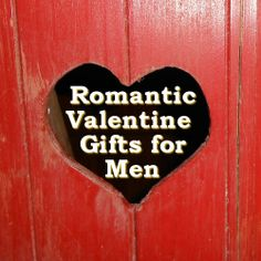 Really Romantic Valentine Gifts for Men