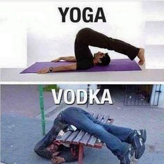 Yoga vodka image Image tagged in yoga vodka. Pin On Yoga And Vodka Funny Picture . Memes Humor, Drunk Memes, Drunk Fails, Stupid Funny, The Funny, Funny Jokes, Crazy Funny, Funny Photos, Funny Images