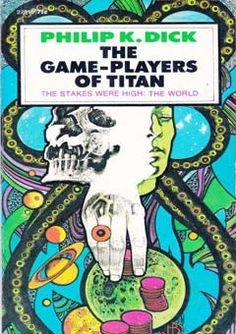 The Game-Players of Titan by Philip K. Dick