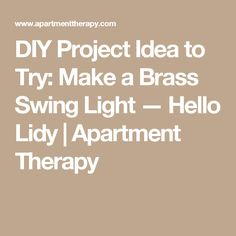 DIY Project Idea to Try: Make a Brass Swing Light — Hello Lidy | Apartment Therapy