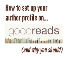 How To Set Up Your Goodreads Author Profile (And Why You Should!)