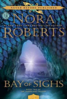 Bay of Sighs (The Guardians Trilogy by Nora Roberts - Great book! I loved this second book in the guardians trilogy. Annul the mermaid is just delightful to read about and this book has all the wit and humour that are hallmark Nora Roberts. I Love Books, Great Books, New Books, Books To Read, Reading Books, Jamie Mcguire, Sylvia Day, Thriller, Nora Roberts Books