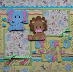 Stuffed with Love Baby Boy Girl 2 Premade Scrapbook Pages Paper Piecing | eBay