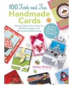100 Handmade Cards: Easy-to-Follow Instructions for 50 New Designs and 50 Amazing Alternatives