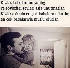 Kız çocuklarının baba sevgisi farklıdır... Life Is Beautiful, Dads, Father, Sayings, Children, Quotes, Anne, Child Development, Winter Style