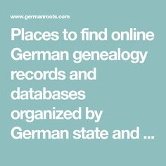 Places to find online German genealogy records and databases organized by German state and city-state.