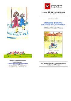 Il 14 Novembre 2014 Rupe Mutevole Edizioni Consiglio Regionale Toscano Presentano il libro MARIALIDIA BAMBINA di Michele Vittorio del Vecchio relatrice Fioralba Focardi