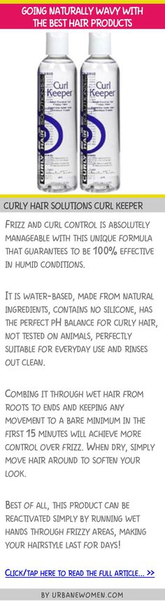 Going naturally wavy with the best hair products - Curly hair solutions curl keeper