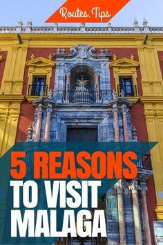 5 Reasons to Visit Malaga, Spain