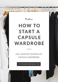 How to Start a Capsule Wardrobe: Winter 2016 via minimalist fashion blogger, @stephaniedrenka