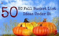 50 KC Fall Bucket List Ideas Under $5 - All About Kansas City - Web Exclusives 2015 - Kansas City, MO