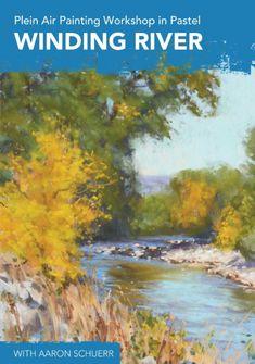 Plein Air Painting Workshop in Pastel: Winding River Video Download
