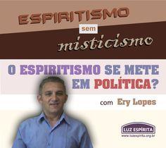 """LUZ ESPÍRITA - Espiritismo em Movimento: O Espiritismo se mete em Política? - Série """"Espiri..."""