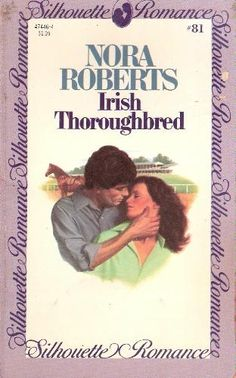 Irish Thoroughbred. This book hooked me on Nora Roberts