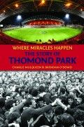 Where Miracles Happen – The Story of Thomond Park by Charlie Mulqueen & Brendan O'Dowd - The Collins Press: Irish Book Publisher Miracles Happen, Book Publishing, Irish, Shit Happens, Park, Hot, Books, Libros, Irish Language