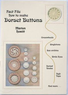 Fact File how to make Dorset Buttons by Marion Howitt. I also ordered this book from Marion ten years ago along with a kit to make a Dorset beaded brooch using variegated thread. Crochet Buttons, Diy Buttons, Buttons Ideas, How To Make Buttons, Button Art, Button Crafts, Embroidery Stitches, Hand Embroidery, Filet Crochet