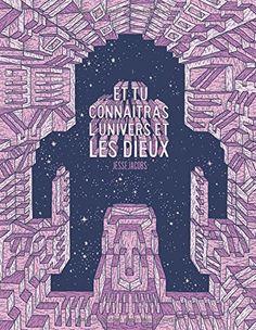 Amazon.fr - Et tu connaîtras l'univers et les dieux - Jesse Jacobs - Livres