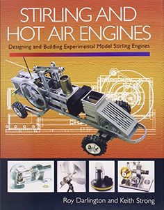 Stirling and Hot Air Engines: Designing and Building Experimental Model… Motor Stirling, Stirling Engine, Science For Kids, Science And Nature, Steam Toys, Automotive Engineering, Hobby Toys, Diy Electronics, Alternative Energy
