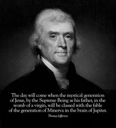 Thomas Jefferson-In spite of right-wing Christian attempts to rewrite history to make Jefferson into a Christian, little about his philosophy resembles that of Christianity.  Jefferson carried on a long and successful campaign against state financial support of churches in Virginia.