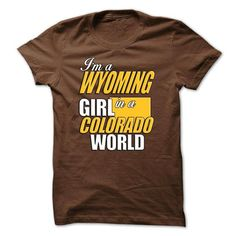 Wyoming Girl - Colorado World - #bridesmaid gift #gift bags. ADD TO CART => https://www.sunfrog.com/No-Category/Wyoming-Girl--Colorado-World.html?68278