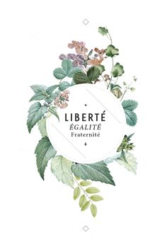 "Liberté Egalité Fraternité Motto of the French Revolution ""Liberty Equality Brotherhood"" Beautiful typography in floral wreath Faded off white design Love the feel of it Layout Design, Design De Configuration, Graphisches Design, Logo Design, Graphic Design Typography, Print Design, Branding Design, Design Ideas, Flower Typography"