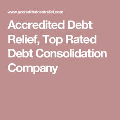 Accredited Debt Relief, Top Rated Debt Consolidation Company