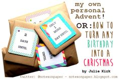 My Own 'Personal Advent'. Or 'How to turn any birthday into a Christmas' by Julie Kirk