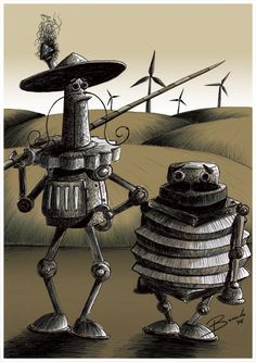 This is a robotic version of Don Quixote, against the Windmills. There was this little secret hidden inside the image: and old rusty stove, that relie. Don Quixote Man Of La Mancha, Dom Quixote, Don Miguel, Windmill, Deviantart, Sculpture, Commedia, Alonso, Facials