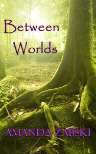 REVIEW by Alicia: Between Worlds (Rite of Passage Trilogy Book 1) by Amanda Zabski