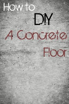How to DIY a concrete floor