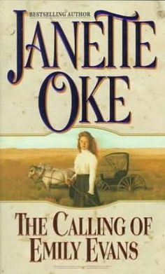 The Calling of Emily Evans/ Janette Oke....this was a very boring and dumb book!