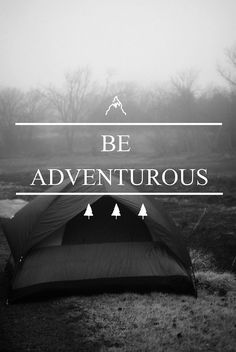 Be adventurous