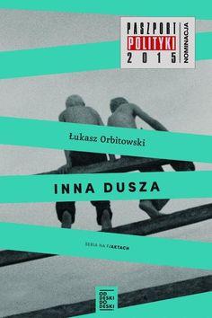 Inna dusza - Łukasz Orbitowski   Książka   merlin.pl Character Shoes, Dance, Movies, Movie Posters, Merlin, Literatura, Catalog, Dancing, Films