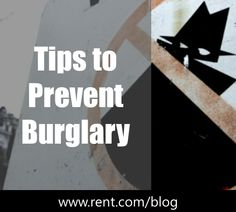 Learn how to prevent burglary and keep your most prized possessions safe with some basic steps. [Rent.com Blog]
