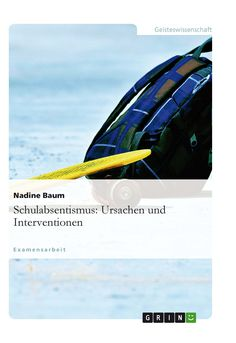 Schulabsentismus: Ursachen und Interventionen GRIN http://grin.to/yHCUZ Amazon http://grin.to/eKhSr
