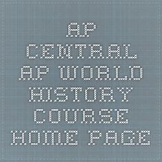 AP Central - AP World History Course Home Page - The College Board - Lesson Plans, pacing guides, etc.