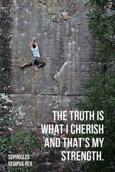 """""""The truth is what I cherish and that's my strength""""  ― Sophocles, Oedipus Rex"""