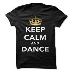 Keep Calm and Dance! - Crowned by RichieRiich - #cute t shirts #mens t shirt. BUY NOW => https://www.sunfrog.com/Valentines/Keep-Calm-and-Dance--Crowned-by-RichieRiich.html?id=60505