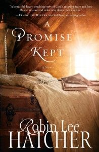Robin Lee Hatcher's A Promise Kept (plus enter to win a copy on my blog!)