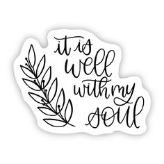 It is Well with my Soul Details: Water and weather resistant High quality and durable Illustration by Elyse Breanne A portion of profit from this sticker will be donated to the mental health awareness charity Active Minds. Bullet Journal Ideas Pages, Bullet Journal Inspiration, Journal Stickers, Planner Stickers, Black And White Stickers, Cute Laptop Stickers, Aesthetic Stickers, Sticker Shop, Sticker Ideas