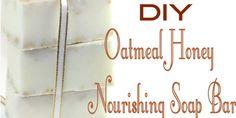 DIY Oatmeal Honey Nourishing Soap Bar Recipe