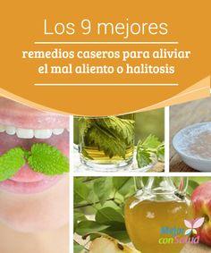 Los 9 mejores remedios caseros para aliviar el mal aliento o halitosis  La halitosis o mal aliento se caracteriza por provocar un olor desagradable en la boca es una condición muy incómoda.