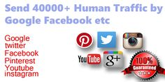 Send 40000  Human Traffic by Google Facebook Twitter Youtube Pinterest etc