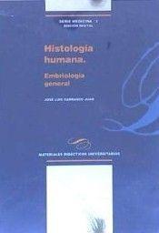 Histología humana [Recurso electrónico]. Embriología general / José Luis Carrasco Juan. Servicio de Publicaciones, Universidad de la Laguna, 2015