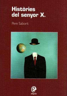 Saborit i Codina, Pere --- Històries del senyor X. --- Barcelona : Elipsis, [2008]