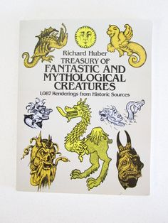 Treasury of Fantastic and Mythological Creatures by nowheretoland